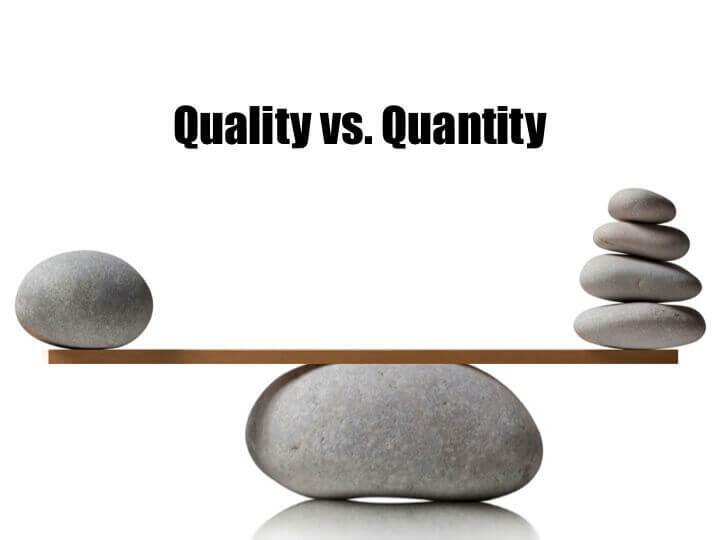 kvalitet kontra kvantitet