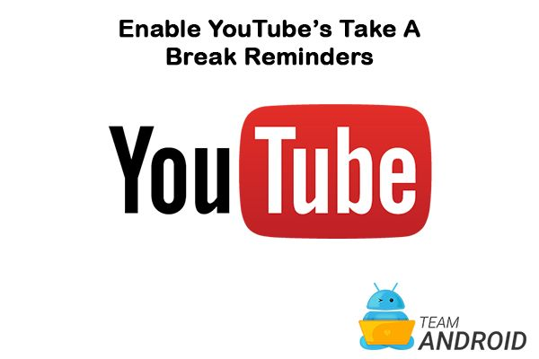 Enable Take a Break Reminder - YouTube Android App