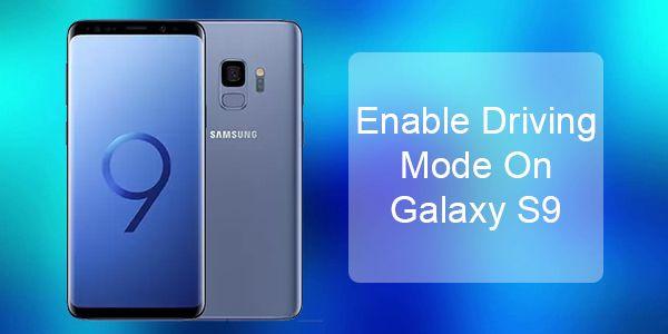 Aktivera körläge Samsung Galaxy S9